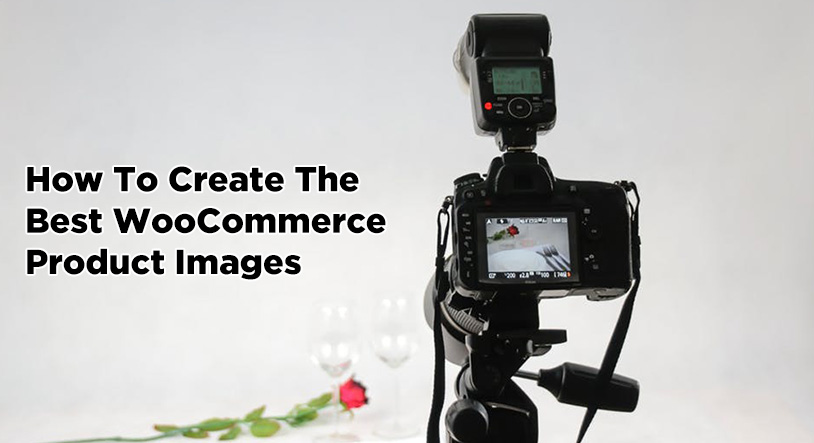How To Create The Best WooCommerce Product Images