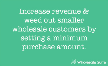 Wholesale Minimum Purchase Amount