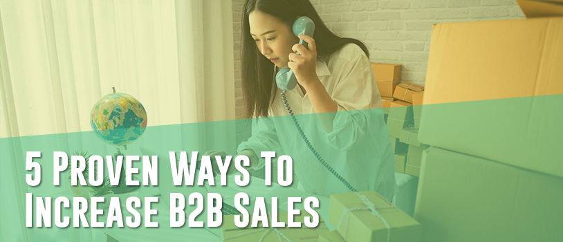 5 Proven Ways To Increase B2B Sales
