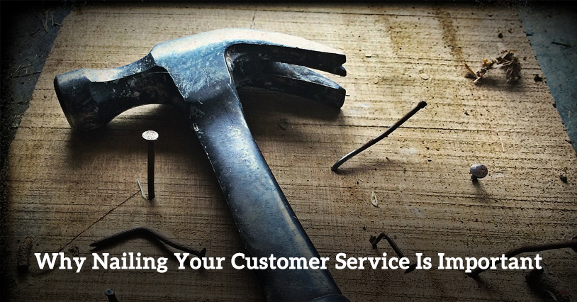 Why Nailing Your Customer Service Is Important