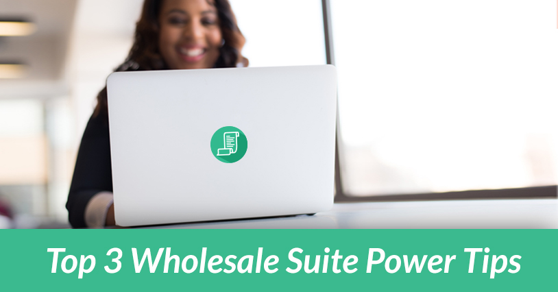 Top 3 Wholesale Suite Power Tips For Growing Your Wholesale Business