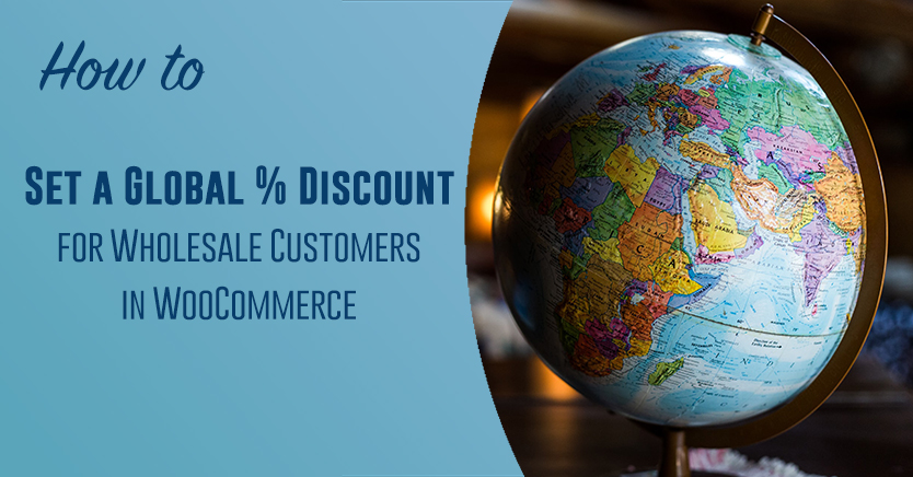 How to Set a Global % Discount for Wholesale Customers in WooCommerce