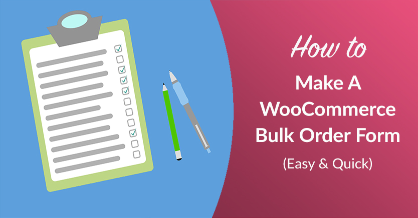 How To Make A Woocommerce Bulk Order Form (Easy & Quick)