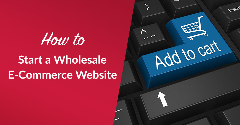 How to Start a Wholesale E-Commerce Website