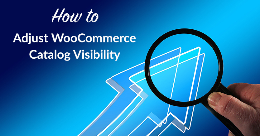 How to Adjust WooCommerce Catalog Visibility
