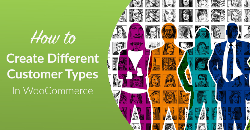 How To Create Different Customer Types In WooCommerce