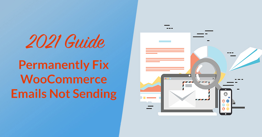 Permanently Fix WooCommerce Emails Not Sending (2021 Guide)