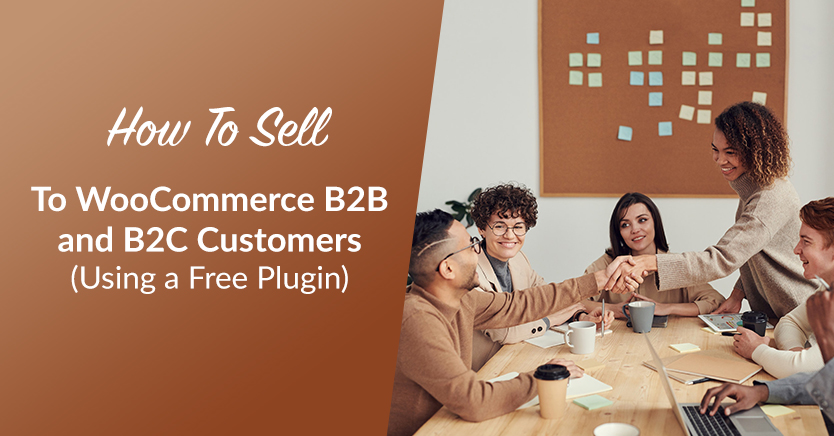 How to Sell to WooCommerce B2B and B2C Customers (Free Plugin)