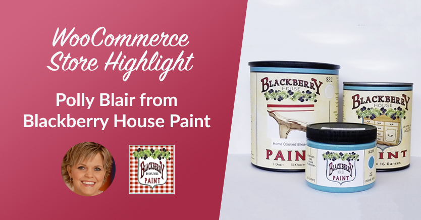 WooCommerce Store Highlight: Polly Blair from Blackberry House Paint wholesale paint business