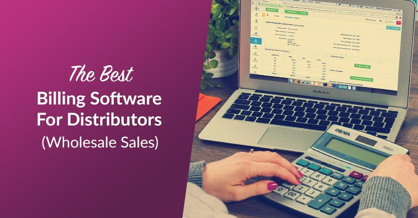 The Best Billing Software For Distributors (Wholesale Sales)